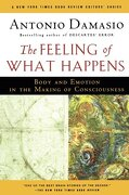 the feeling of what happens,body and emotion in the making of consciousness - antonio r. damasio - houghton mifflin harcourt
