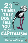 23 things they don ` t tell you about capitalism - ha-joon chang -