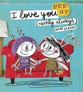 I Love You. Nearly Always (Pop up Books) (libro en inglés) - Anna Llenas - Templar Books
