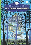 Till Death Do Us Bark - Klise, Kate/ Klise, M. Sarah (ILT) - Houghton Mifflin Harcourt