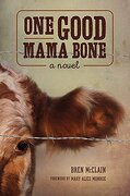 One Good Mama Bone: A Novel (Story River Books)