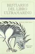 bestiario del libro ultramarino(9788495427663) - mª isabel muñóz,carlos j. baonza baonza - ediciones eneida
