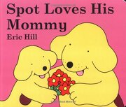 Spot Loves his Mommy (libro en Inglés) - Eric Hill - G P Putnam