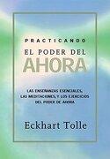 practicando el poder de ahora / practicing the power of now - eckhart tolle - pgw