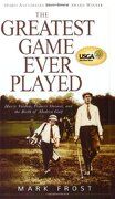 the greatest game ever played,harry vardon, francis ouimet, and the birth of modern golf - mark frost - hyperion books