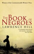 The Book of Negroes. Lawrence Hill - Hill, Lawrence - Black Swan Books, Limited