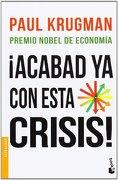 ¡Acabad Ya Con Esta Crisis! (Divulgación) - Paul Krugman - Booket