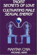 taoist secrets of love,cultivating male sexual energy - mantak chia - aurora pr