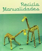 Recicla - Manualidades - aavv - Instituto Monsa de Ediciones, S.A.