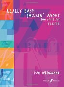 Really Easy Jazzin' About: (Flute and Piano) (Faber Edition: Jazzin' About)