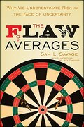 the flaw of averages,why we underestimate risk in the face of uncertainty - sam l. savage - john wiley & sons inc