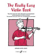 The Really Easy Violin Book: Very First Solos for Violin with Piano Accompaniment - Jones, Edward Huws - Faber & Faber