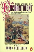 The Uses of Enchantment: The Meaning and Importance of Fairy Tales - Bettelheim, Bruno - Penguin Books, Limited (UK)