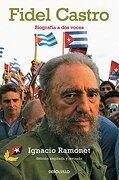 Fidel Castro. Biografia a dos Voces - Ignacio Ramonet - Debolsillo