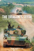 The Dragon's Teeth: The Chinese People's Liberation Army: Its History, Traditions, and Air Sea and Land Capability in the 21st Century