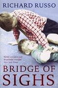 Bridge of Sighs - Russo, Richard - Vintage Books USA