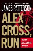 Alex Cross, Run - Patterson, James - Grand Central Publishing