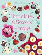 Chocolates and Sweets to Make - Gilpin, Rebecca - Usborne Books