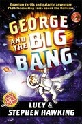 George and the Big Bang - Hawking, Stephen - Simon & Schuster Books for Young Readers