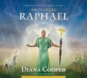 meditation to connect with archangel raphael - diana cooper - independent pub group