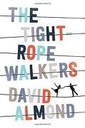 The Tightrope Walkers (libro en Inglés) - David Almond - Candlewick