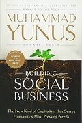 building social business,the new kind of capitalism that serves humanity`s most pressing needs - muhammad yunus - perseus books group