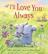 I'll Love You Always (Padded Board Book)