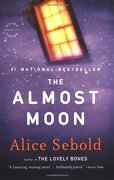 the almost moon,a novel - alice sebold - little brown & co