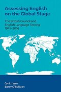 Assessing English on the Global Stage: The British Council and English Language Testing, 1941-2016
