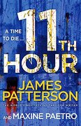 11th Hour. James Patterson and Maxine Paetro - Patterson, James - Arrow