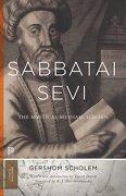 Sabbatai Ṣevi: The Mystical Messiah, 1626–1676 (Princeton University Press)