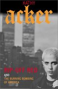 rip-off red, girl detective and the burning bombing of america,the destruction of the u.s - kathy acker - pgw