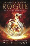 The Paladin Prophecy: Rogue: Book Three (Paladin Prophecy 3)