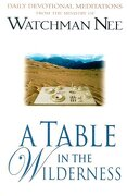 A Table in the Wilderness: Daily Devotional Meditations from the Ministry of Watchman Nee (libro en Inglés) - Watchman Nee - Christian Literature Crusade