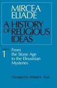 History of Religious Ideas, Volume 1: From the Stone age to the Eleusinian Mysteries (libro en Inglés) - Mircea Eliade - University Of Chicago Press