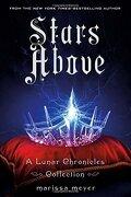 Stars Above: A Lunar Chronicles Collection (libro en inglés) - Marissa Meyer - Feiwel & Friends