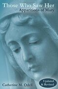 those who saw her,apparitions of mary - catherine m. odell - our sunday visitor