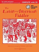 The Llatin-American Fiddler: Complete Edition (Book/CD) (Fiddler Collection)