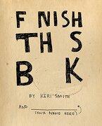 Finish This Book - Smith, Keri - Penguin Books, Limited (UK)