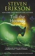 toll the hounds - steven erikson - tor books