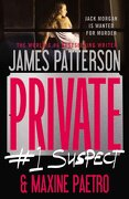 Private: #1 Suspect - Patterson, James - Grand Central Publishing
