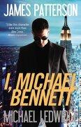 I, Michael Bennett - Patterson, James - Grand Central Publishing
