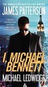 I, Michael Bennett - Patterson, James - Vision