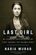 The Last Girl: My Story of Captivity, and my Fight Against the Islamic State (libro en Inglés) - Nadia Murad - Tim Duggan Books