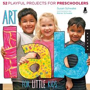 Art Lab for Little Kids: 52 Playful Projects for Preschoolers! - Schwake, Susan - Quarry Books