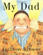 My dad - Farrar, Strauss & Giroux **New Edition** (libro en inglés) - Anthony Browne - Farrar Straus & Giroux