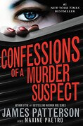 Confessions of a Murder Suspect - Patterson, James - Little Brown and Company