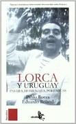 LORCA Y URUGUAY. PASAJES HOMENAJES POLEMICAS
