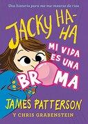Jacky Ha-Ha 2: Mi Vida es una Broma (Novela Gráfica) - James Patterson - La Galera, Sau