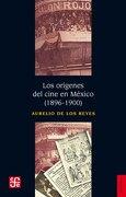 Los Orígenes del Cine en México - Aurelio De Los Reyes - Fondo De Cultura Economica Usa